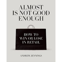 Almost Is Not Good Enough: How To Win Or Lose In Retail