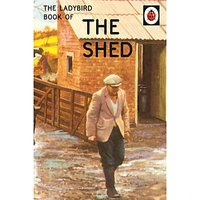 Ladybird For Grown Ups The Shed Book