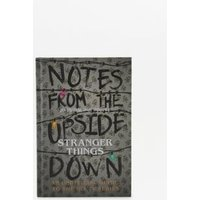 Notes from the Upside Down - Inside the World of Stranger Things: An Unofficial Handbook to the Hit