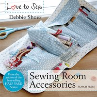 Search Press Sewing Room Accessories Book by Debbie Shore